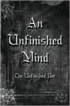 An Unfinished Mind - The Unfinished Poet, Unfinished Poet
