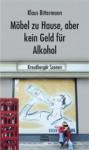 Möbel zu Hause, aber kein Geld für Alkohol: Kreuzberger Szenen - Klaus Bittermann