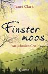 Finstermoos - Am schmalen Grat: Band 2 - Janet Clark