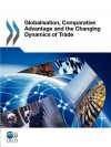 Globalization, Comparative Advantage and the Changing Dynamics of Trade - OECD/OCDE, OECD/OCDE