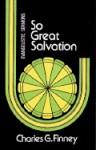 So Great Salvation - Charles Grandison Finney