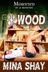 Mounted by a Monster: God Of Wood - Mina Shay