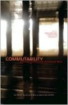 Commutability: Stories about the Journey from Here to There: A 2010 Msr Short Fiction Anthology - David J. Bell, Molly McCaffrey