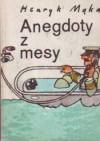 Anedgoty z mesy - Henryk Mąka