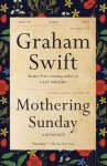 Mothering Sunday: A Romance (Vintage International) - Graham Swift