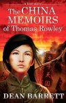A Love Story: The China Memoirs of Thomas Rowley - Dean Barrett