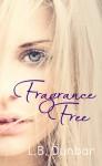 Fragrance Free - L.B. Dunbar