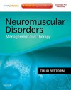 Neuromuscular Disorders: Treatment and Management [With Access Code] - Tulio E. Bertorini