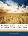 Friedrich Nietzsche: ein Kämpfer gegen seine Zeit - Rudolf Steiner