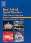 Small Animal Spinal Disorders: Diagnosis and Surgery - Nicholas Sharp, Simon Wheeler
