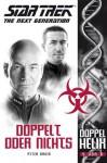 Star Trek - The Next Generation: Doppelhelix 5: Doppelt oder nichts (German Edition) - Peter David, Bernhard Kempen