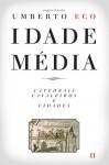 Idade Média – Catedrais, Cavaleiros e Cidades - Umberto Eco