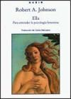 Ella: Para Entender La Psicologia Femenina - Robert A. Johnson, Carlos Manzano