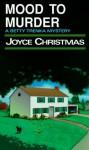 Mood to Murder (Betty Trenka Series, 4) - Joyce Christmas