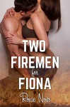 Two Firemen for Fiona (An MMF Bisexual Menage Threesome) (Short Sizzlers: MMF Book 3) - Roxie Noir