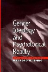 Gender Ideology and Psychological Reality: An Essay on Cultural Reproduction - Melford E. Spiro