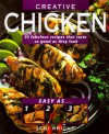 Easy As 1, 2, 3 Creative Chicken (Easy as-- 1-2-3) - Jeni Wright