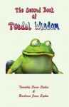 The Second Book of Toadal Wisdom - Timothy Sean Sykes, Barbara Jean Sykes