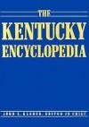 The Kentucky Encyclopedia - John E. Kleber, Lowell H. Harrison, Thomas D. Clark