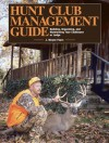 Hunt Club Management Guide: Building, Organizing, and Maintaining Your Clubhouse or Lodge - J. Wayne Fears