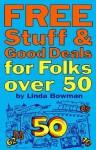 Free Stuff & Good Deals for Folks Over 50 - Linda Bowman, Jorge Pacheco