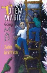 Totem Magic: Going MAD - John Griffith