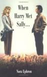 When Harry Met Sally - Nora Ephron
