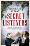 The Secret Listeners - Sinclair McKay