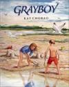 Grayboy - Kay Chorao