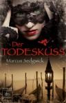 Der Todeskuss - Marcus Sedgwick, Renate Weitbrecht