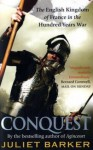 Conquest: The English Kingdom of France in the Hundred Years War - Juliet Barker