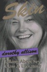 Skin: Talking about Sex, Class and Literature - Dorothy Allison