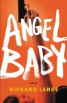 Angel Baby: A Novel - Richard Lange
