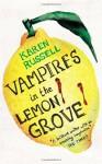 Vampires in the Lemon Grove: Stories - Karen Russell