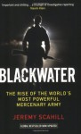 Blackwater the Rise of the World's Most Powerful Mercenary Army - Jeremy Scahill