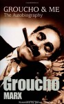 Groucho & Me: The Autobiography - Groucho Marx, James Thurber