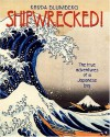 Shipwrecked!: The True Adventures of a Japanese Boy - Rhoda Blumberg