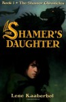 The Shamer's Daughter - Lene Kaaberbøl