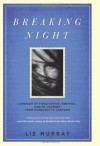 Breaking Night: A Memoir of Forgiveness, Survival, and My Journey from Homeless to Harvard - Liz Murray