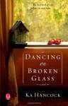 Dancing on Broken Glass - Ka Hancock