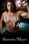 Dark Fae - Shannon Mayer