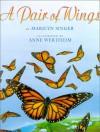 A Pair of Wings - Marilyn Singer, Anne Wertheim
