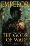 The Gods of War (Emperor book 4) - Conn Iggulden