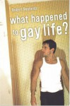 What Happened to Gay Life? - Robert Reynolds