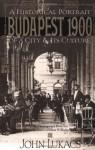 Budapest 1900 - John A. Lukacs