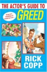 The Actor's Guide To Greed - Rick Copp