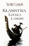Kłamstwa Locke'a Lamory (Niecni Dżentelmeni #1) - Scott Lynch, Wojciech Szypuła, Małgorzata Strzelec
