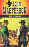 Lleno de traidores (Coleccion Oeste) (Volume 20) (Spanish Edition) - John Masterson