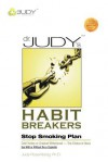 Dr. Judy's Habit Breakers Stop Smoking Plan: Cold Turkey or Gradual Withdrawal-With or Without the E-Cigarette - Judy Rosenberg
