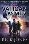 The Vatican Knights (Vatican Knights series) (Volume 1) - Rick Jones